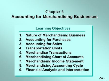 Chapter 6 Accounting for Merchandising Businesses