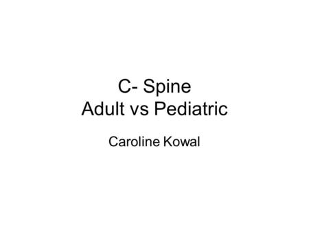 C- Spine Adult vs Pediatric