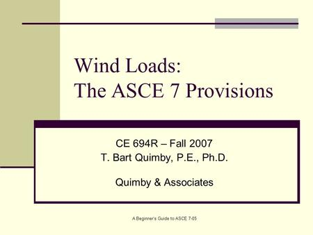 Wind Loads: The ASCE 7 Provisions