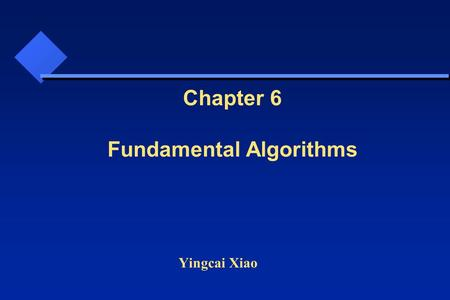 Yingcai Xiao Chapter 6 Fundamental Algorithms. Types of Visualization Transformation Types 1.Data (Attribute Transformation) 2.Topology (Topological Transformation)