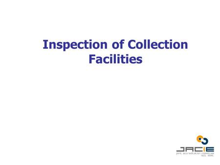 Inspection of Collection Facilities. Collection Standards: C1 General Apply to all CTPs collected from living donors Facility must apply with all applicable.