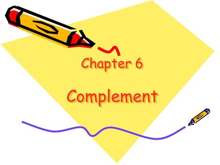 Chapter 6 Complement. The end of 19 century Jules Bordet (1870-1961) Chapter 6 Complement.
