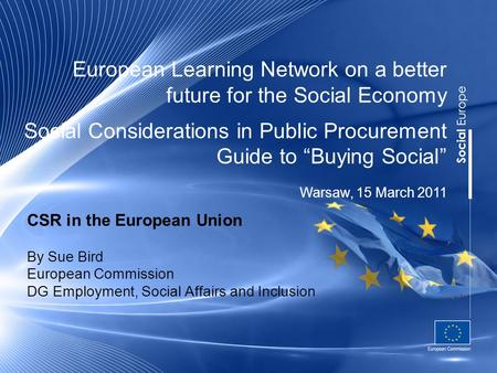 "European Learning Network on a better future for the Social Economy Social Considerations in Public Procurement Guide to ""Buying Social"" CSR in the European."