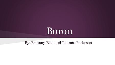 Boron By: Brittany Elek and Thomas Pederson. Overview Essential nutrient for plants o Warington study 4 Deficiency o High rainfall & solubility of boric.