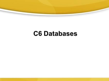 C6 Databases. 2 Problems with traditional file environments Data Redundancy and Inconsistency: –Data redundancy: The presence of duplicate data in multiple.