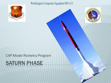 CAP Model Rocketry Program.  1. MATERIALS. I will use only lightweight, non-metal parts for the nose, body and fins of my rocket.  2. MOTORS. I will.
