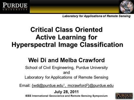 Laboratory for Applications of Remote Sensing Critical Class Oriented Active Learning for Hyperspectral Image Classification Hyperspectral Image Classification.