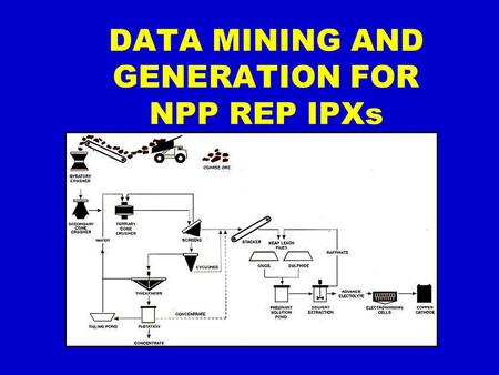 "DATA MINING AND GENERATION FOR NPP REP IPXs. Relevant Published Statement ""The projected dose for comparison to the early phase PAGs is normally calculated."