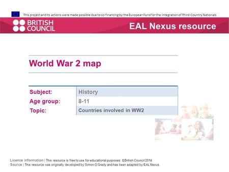 This project and its actions were made possible due to co-financing by the European Fund for the Integration of Third-Country Nationals World War 2 map.