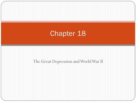The Great Depression and <strong>World</strong> <strong>War</strong> <strong>II</strong>