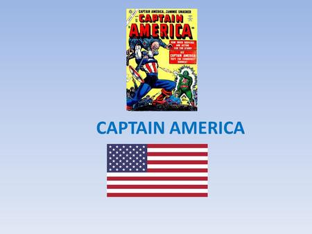 CAPTAIN AMERICA What is it ? It's the front page of a comic What is a comic ? It is a thin periodical which originated in 1933 And it gained popularity.