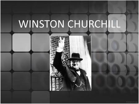 WINSTON CHURCHILL. Background Information Born on 30 Nov 1874 Father was a prominent Tory [Conservative Party, Great Britain] politician, Mother was an.