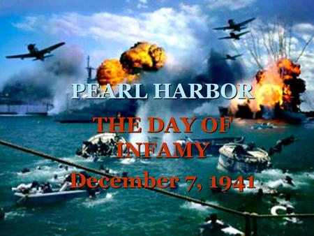 PEARL HARBOR THE DAY OF INFAMY December 7, 1941. Causes…  The U.S. demanded that Japan withdraw from China and Indochina.