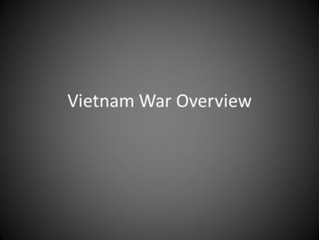 Vietnam War Overview.