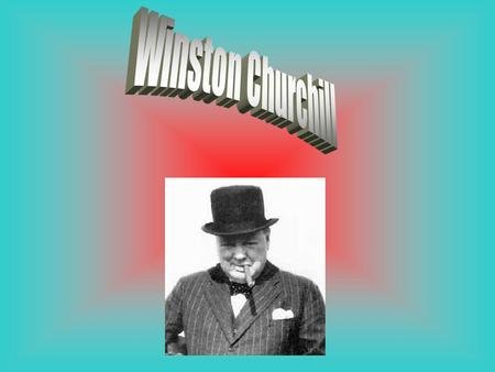 Winston Churchill was born on the 30th of November 1874 at Blenheim Palace. He joined the army but in 1899 he left to become a politician. In 1900.