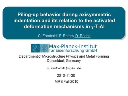 Department of Microstructure Physics and Metal Forming Düsseldorf, Germany Piling-up behavior during axisymmetric indentation and its.