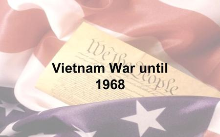 Vietnam War until 1968.