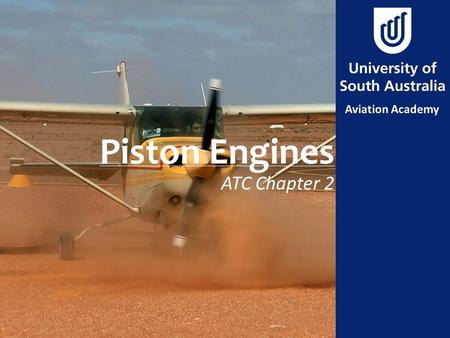 Piston Engines ATC Chapter 2. Aim To review principals of operation of aircraft piston engines.