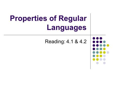 Properties of Regular Languages