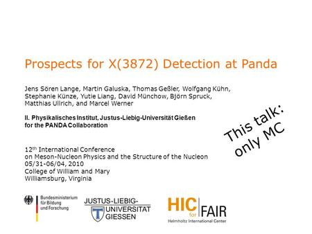 Prospects for X(3872) Detection at Panda Jens Sören Lange, Martin Galuska, Thomas Geßler, Wolfgang Kühn, Stephanie Künze, Yutie Liang, David Münchow, Björn.