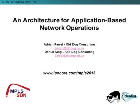 An Architecture for Application-Based Network Operations Adrian Farrel - Old Dog Consulting Daniel King –