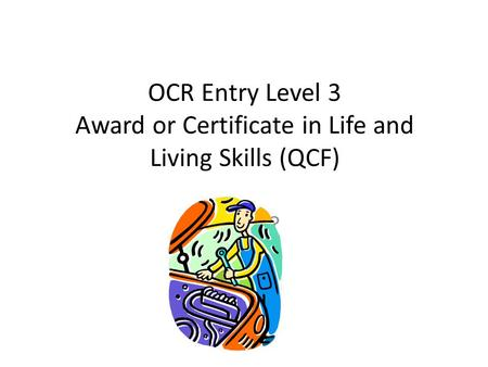 OCR Entry Level 3 Award or Certificate in Life and Living Skills (QCF) Picture?