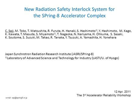 New Radiation Safety Interlock System for the SPring-8 Accelerator Complex C. Saji, M. Toko, T. Matsushita, R. Furuta, H. Hanaki, S. Hashimoto 1), Y. Hashimoto,