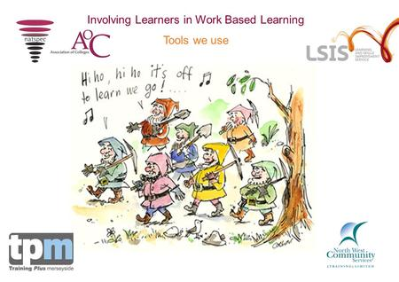 Involving Learners in Work Based Learning Tools we use.