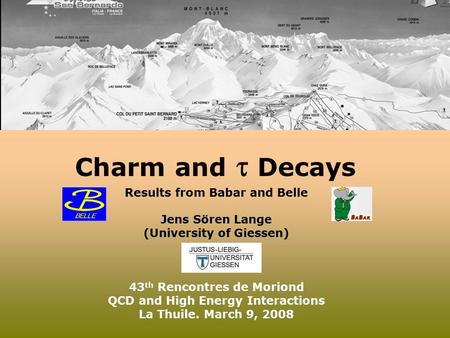 Charm and  Decays Results from Babar and Belle Jens Sören Lange (University of Giessen) 43 th Rencontres de Moriond QCD and High Energy Interactions La.