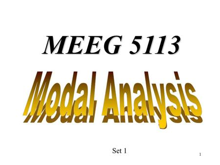 1 MEEG 5113 Set 1. 2 3 4 5 Vibration Analysis A simple model of a single degree-of-freedom system is a pendulum. The mass is concentrated at a single.