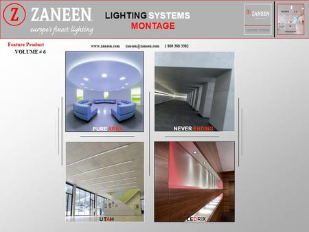 1 800 388 3382 Feature Product VOLUME # 6 LIGHTING SYSTEMS MONTAGE PURE AREA NEVER ENDING UTAH LEDRIX.