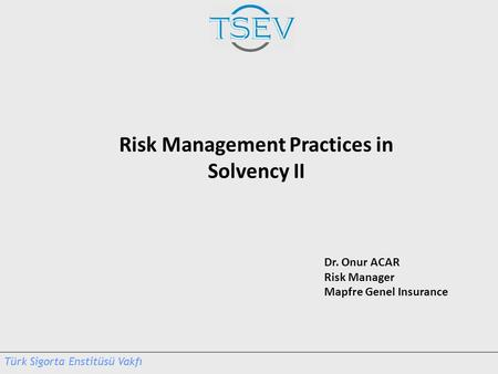Risk Management Practices in Solvency II