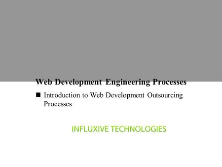 Web Development Engineering Processes Introduction to Web Development Outsourcing Processes.