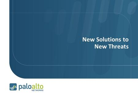 New Solutions to New Threats. The Threats, They Are A Changing Page 2 | © 2008 Palo Alto Networks. Proprietary and Confidential.