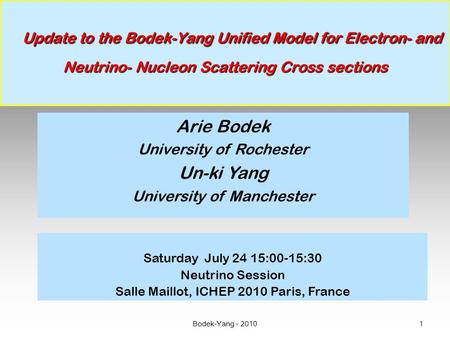 Bodek-Yang - 2010 1 Update to the Bodek-Yang Unified Model for Electron- and Neutrino- Nucleon Scattering Cross sections Update to the Bodek-Yang Unified.