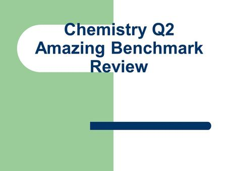 Chemistry Q2 Amazing Benchmark Review. Example 1: Nitrogen monoxide gas reacts with hydrogen gas to form nitrogen gas and water. NO (g) + H2 (g)  N2.