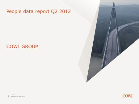 14-04-2015 PEOPLE DATA COWI GROUP Q2 2012 1 People data report Q2 2012 COWI GROUP.