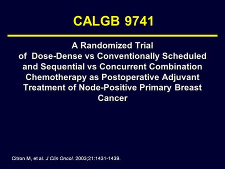 CALGB 9741 A Randomized Trial of Dose-Dense vs Conventionally Scheduled and Sequential vs Concurrent Combination Chemotherapy as Postoperative Adjuvant.
