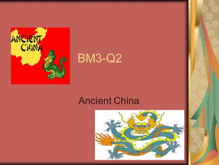 BM3-Q2 Ancient China. Great Wall of China During the Qin Dynasty, what did the farmers strengthen and complete to keep out the northern invaders? During.