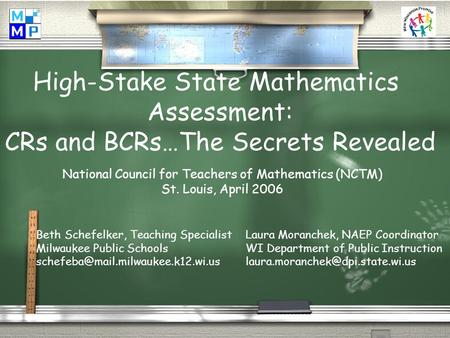 This material is based upon work supported by the National Science Foundation Grant No. 0314898. High-Stake State Mathematics Assessment: CRs and BCRs…The.