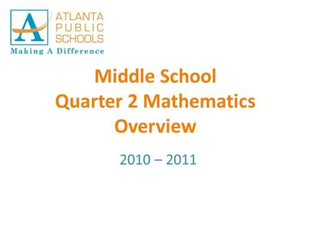 Middle School Quarter 2 Mathematics Overview 2010 – 2011.