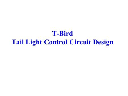 T-Bird Tail Light Control Circuit Design