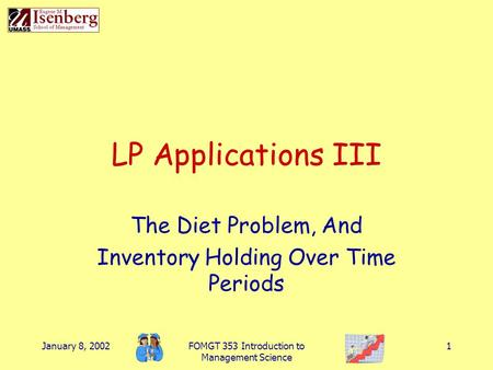 The Diet Problem, And Inventory Holding Over Time Periods