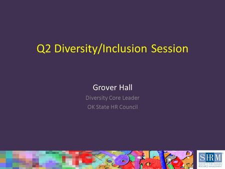 Q2 Diversity/Inclusion Session Grover Hall Diversity Core Leader OK State HR Council.