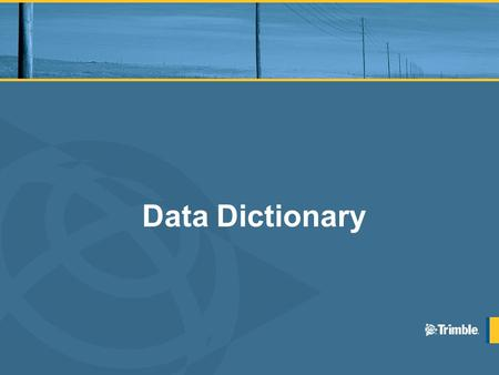 Data Dictionary. Improved Attribute Entry Big buttons Not just picklists –Radio buttons –Check boxes for Boolean values –Images User Friendly Prompts.