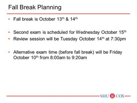 Fall Break Planning Fall break is October 13th & 14th