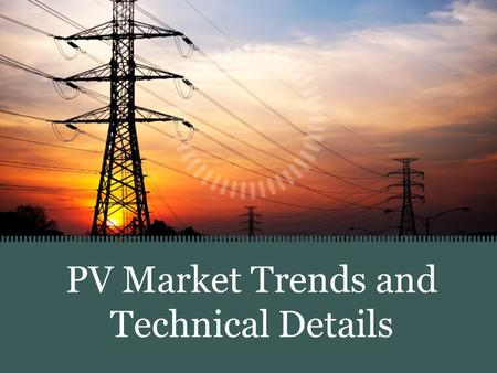 PV Market Trends and Technical Details. All of US has Suitable Solar Resource for Large Scale PV Deployment.