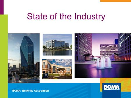 State of the Industry BOMA: Better by Association 280 Plaza, Columbus, Ohio CBRE.