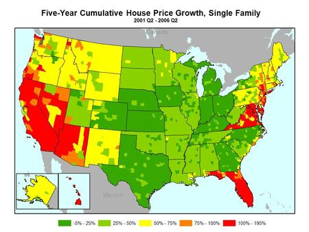 -5% - 25%25% - 50%50% - 75%75% - 100%100% - 195% 2001 Q2 - 2006 Q2 Five-Year Cumulative House Price Growth, Single Family.