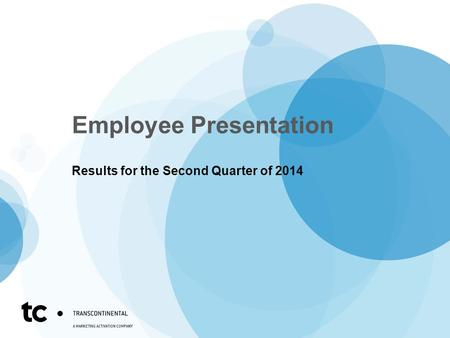 Employee Presentation Results for the Second Quarter of 2014.